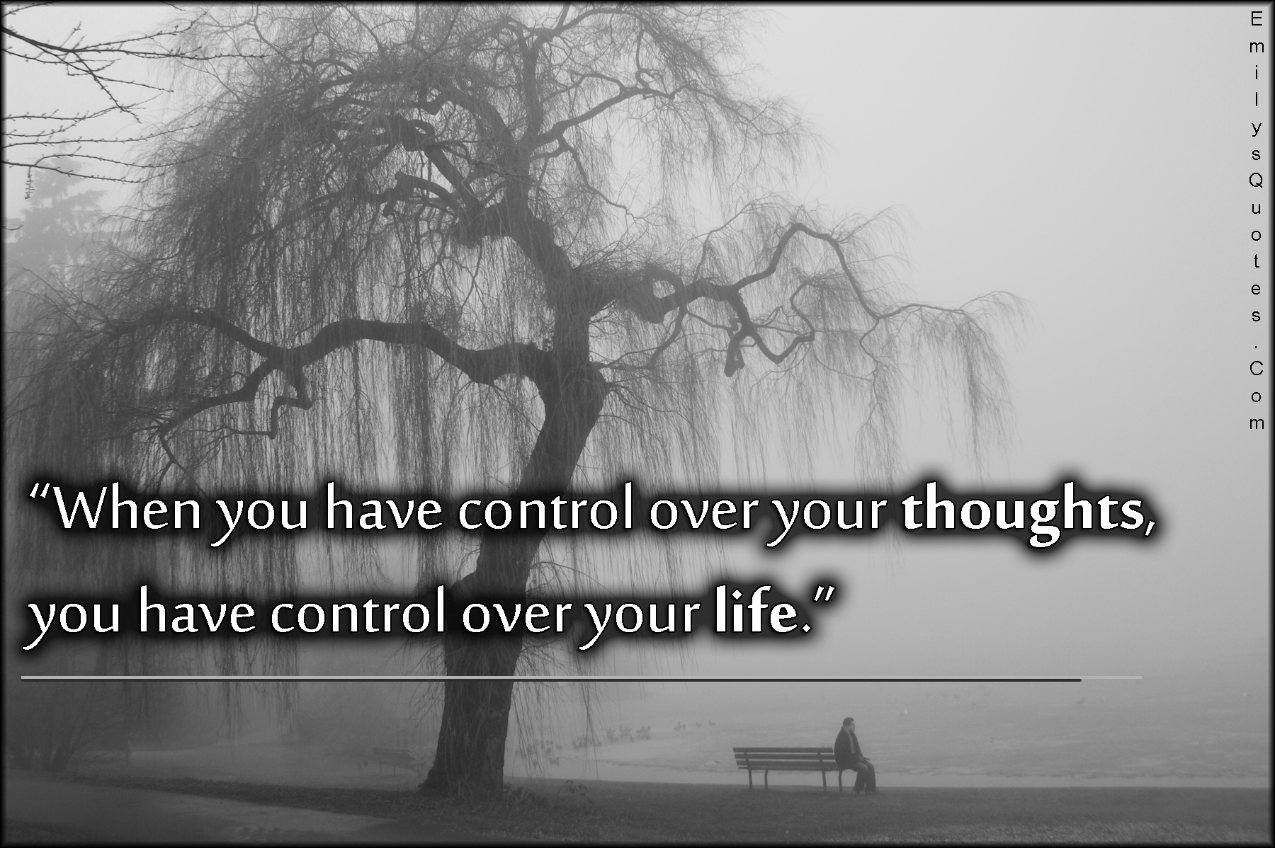 When you have control over your thoughts, you have control ...