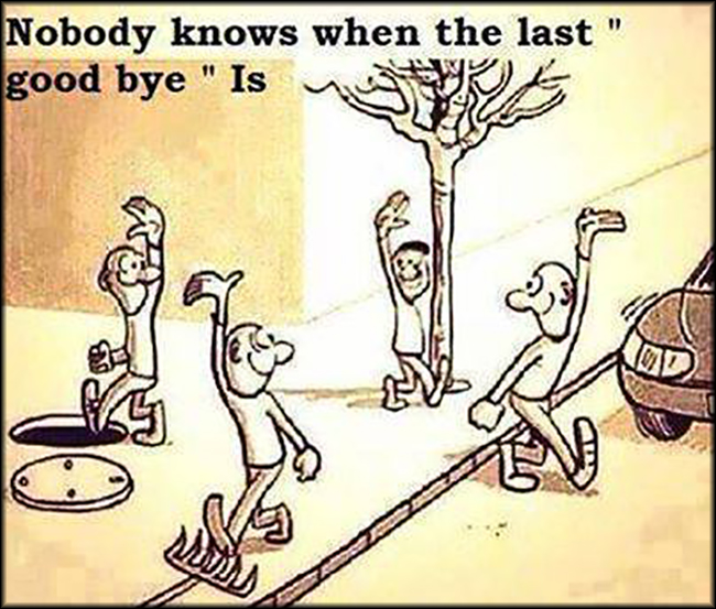 nobody knows when the last goodbye is popular inspirational
