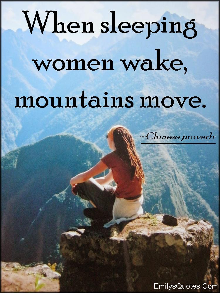 Albert Einstein Education >> When sleeping women wake, mountains move | Popular inspirational quotes at EmilysQuotes