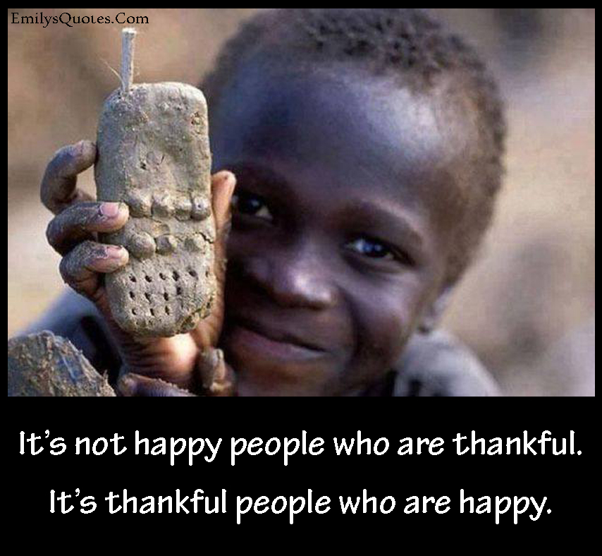 it s not happy people who are thankful it s thankful people who