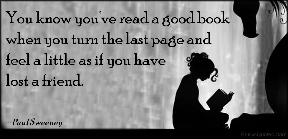 You know you've read a good book when you turn the last ...