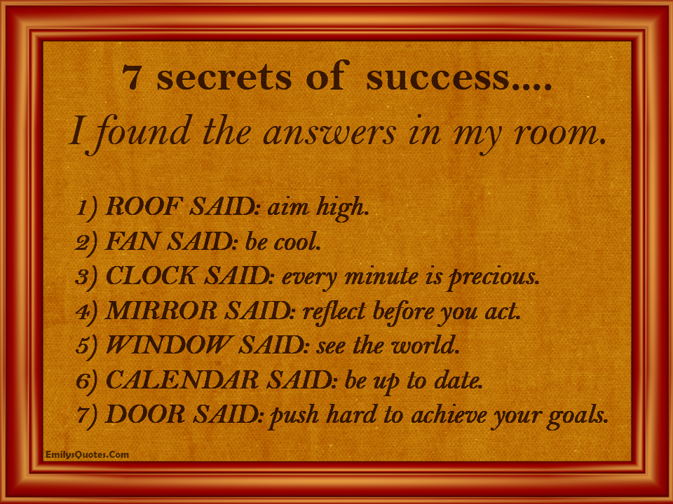 7 Secrets Of Success I Found The Answers In My Room