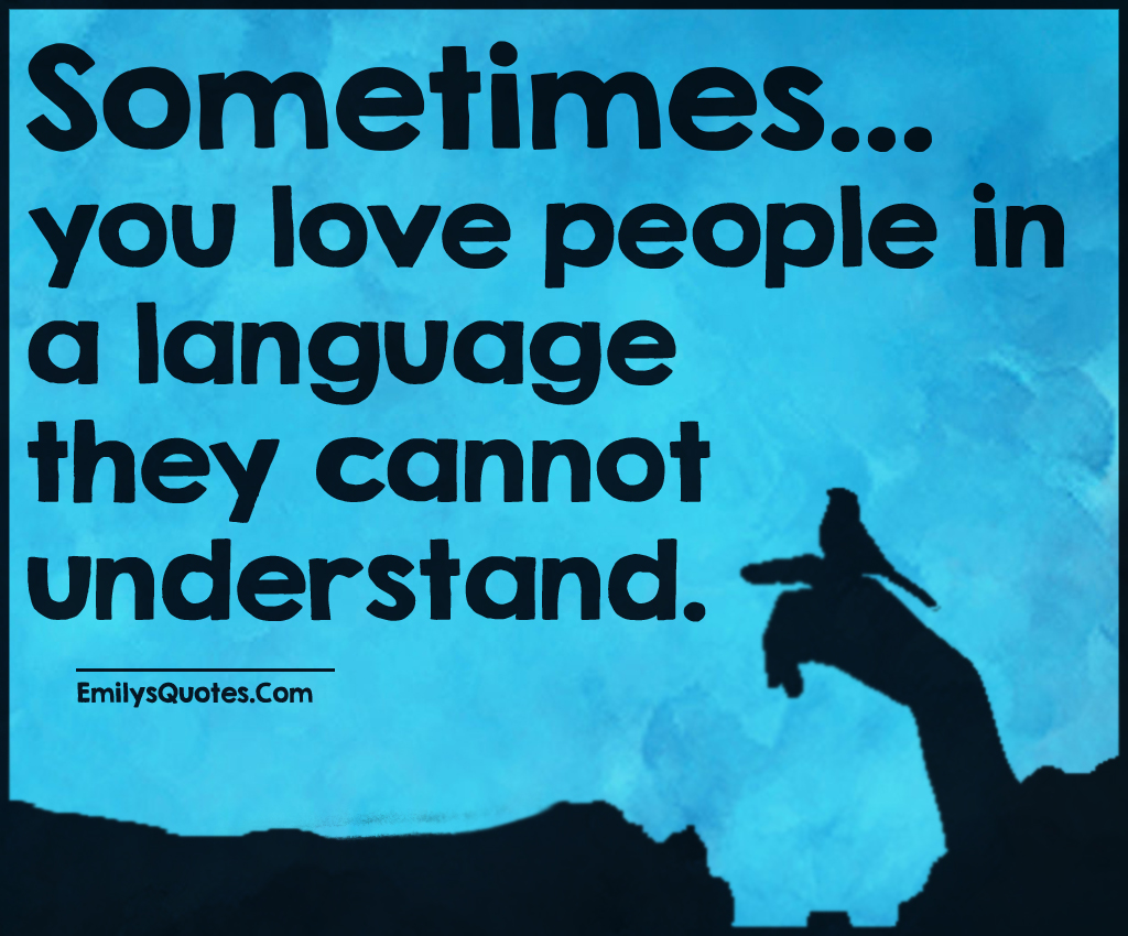 Sometimes You Love People In A Language They Cannot