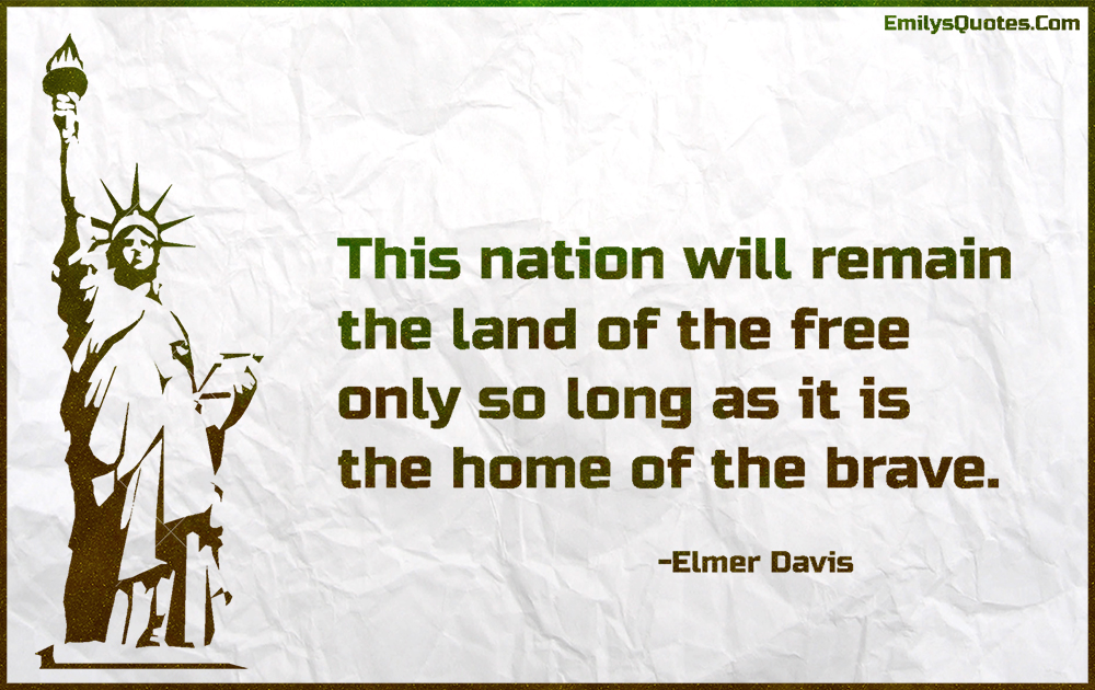 this nation will remain the land of the only so long as it is