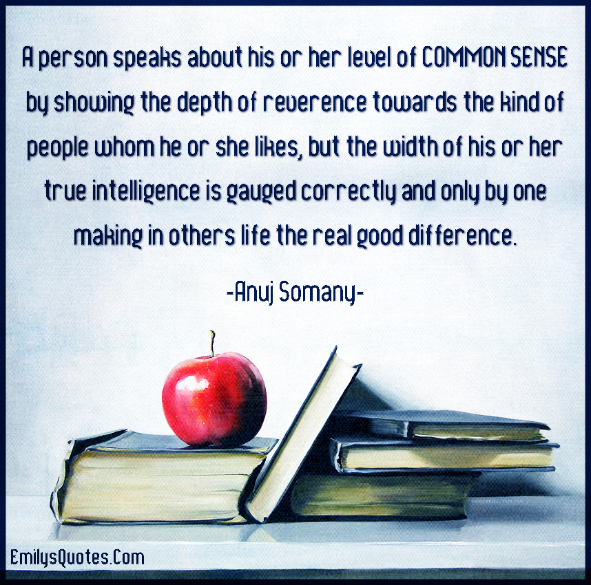 A person speaks about his or her level of COMMON SENSE by ...
