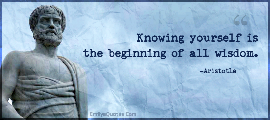 Knowing Yourself Is The Beginning Of All Wisdom Popular Inspirational Quotes At Emilysquotes