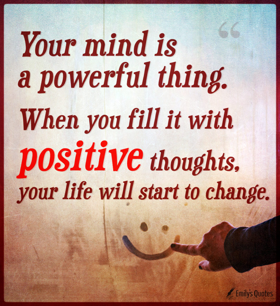 Your mind is a powerful thing. When you fill it with ...