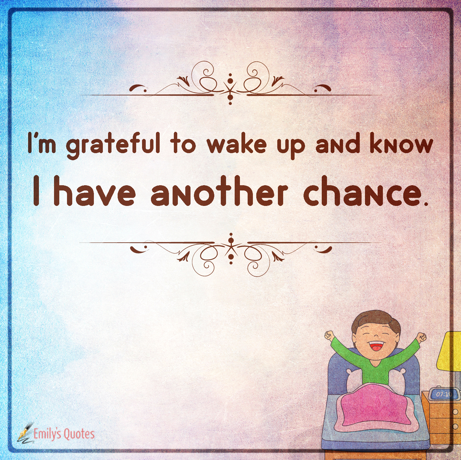 i m grateful to wake up and know i have another chance popular