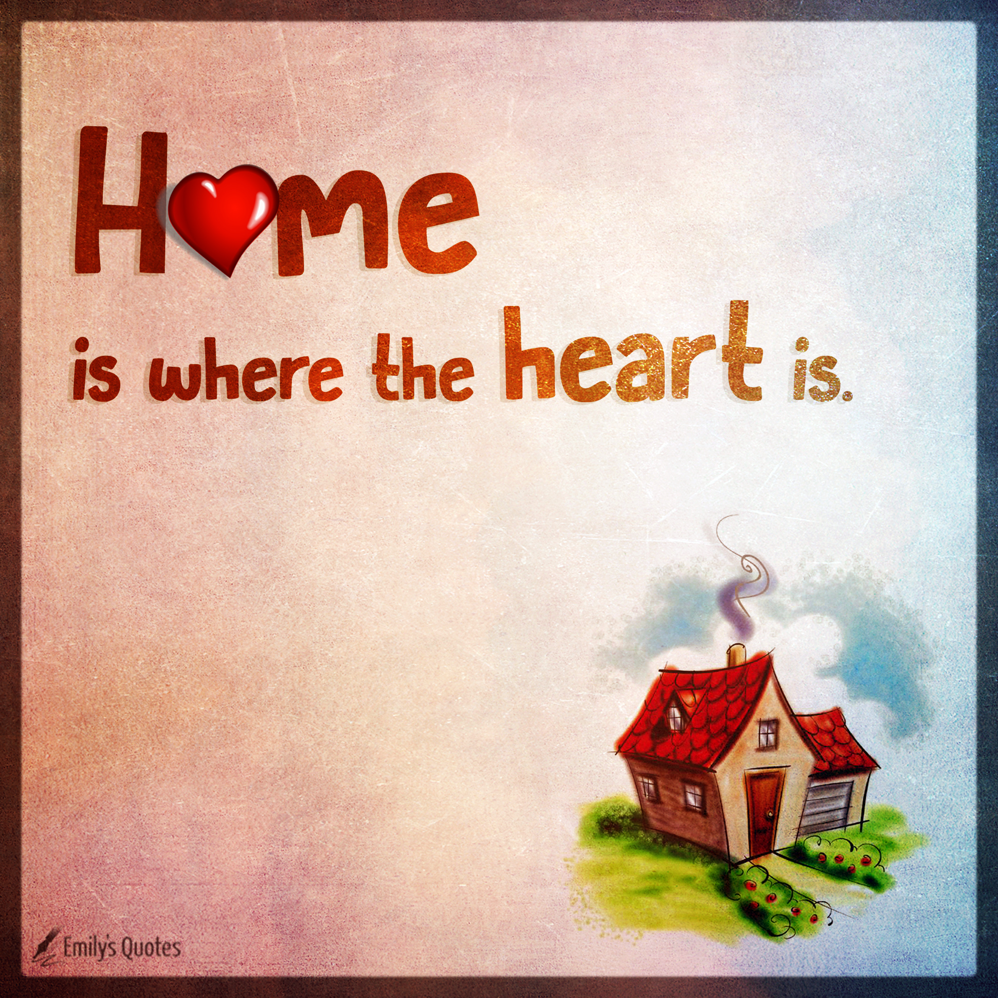 Home Is Where My Heart Lives