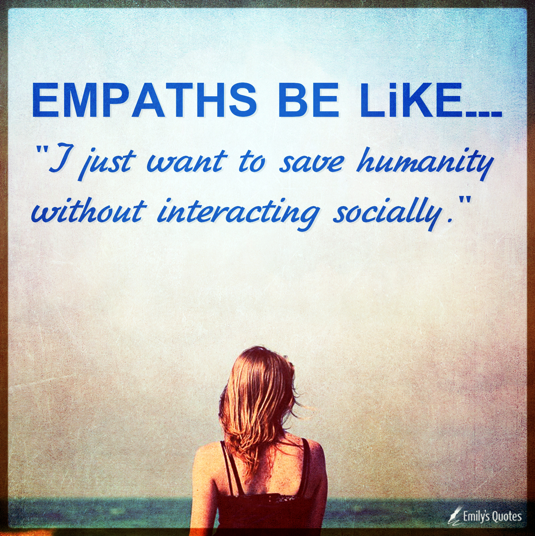 EMPATHS BE LIKE I just want to save humanity | Popular